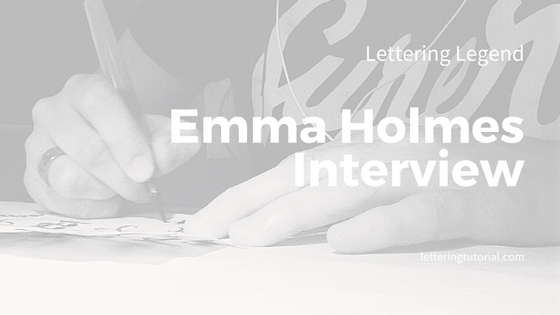 Emma Holmes - Lettering Legend - Lettering Tutorial