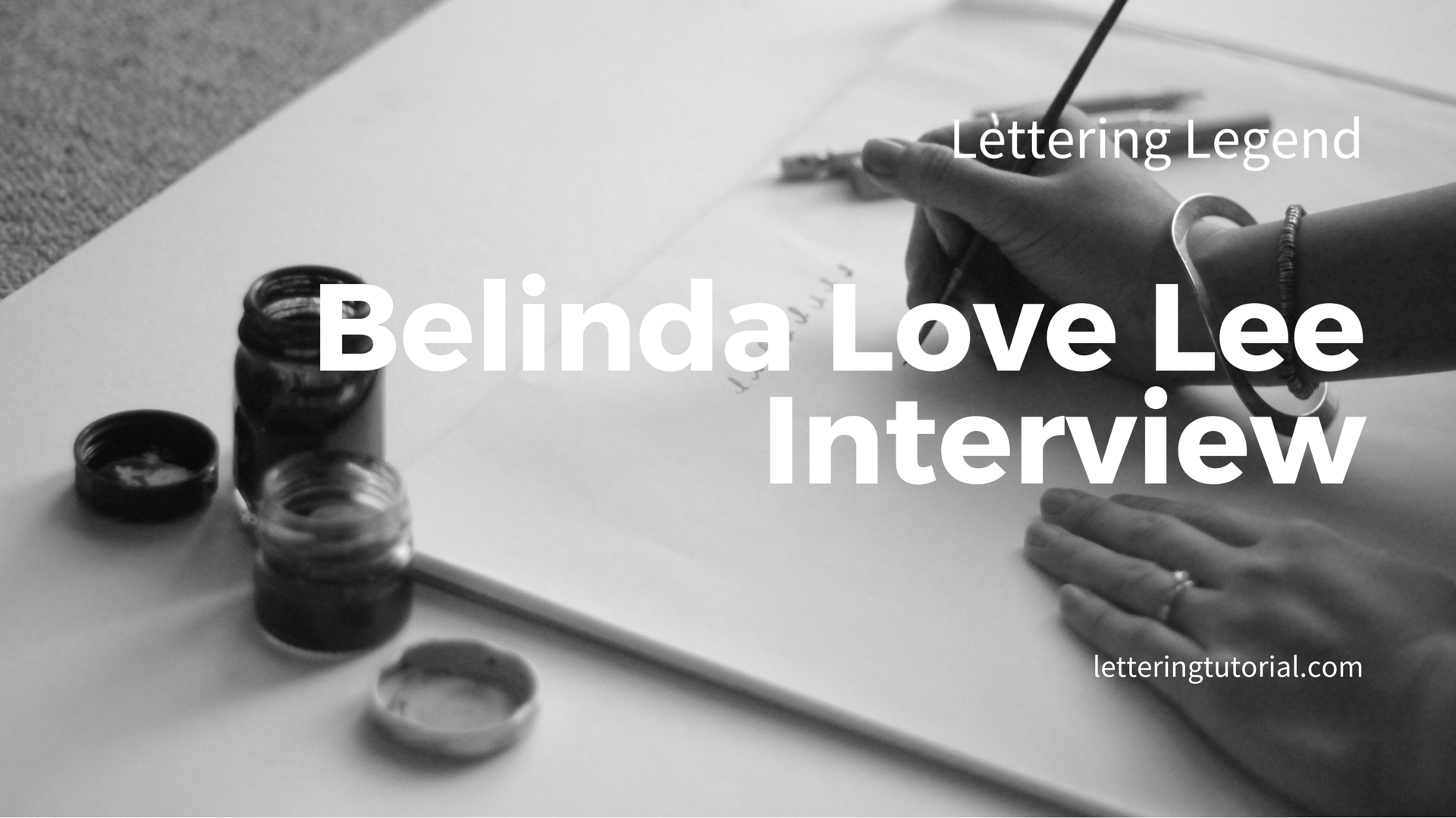 Belinda Love Lee Interview - Lettering Tutorial