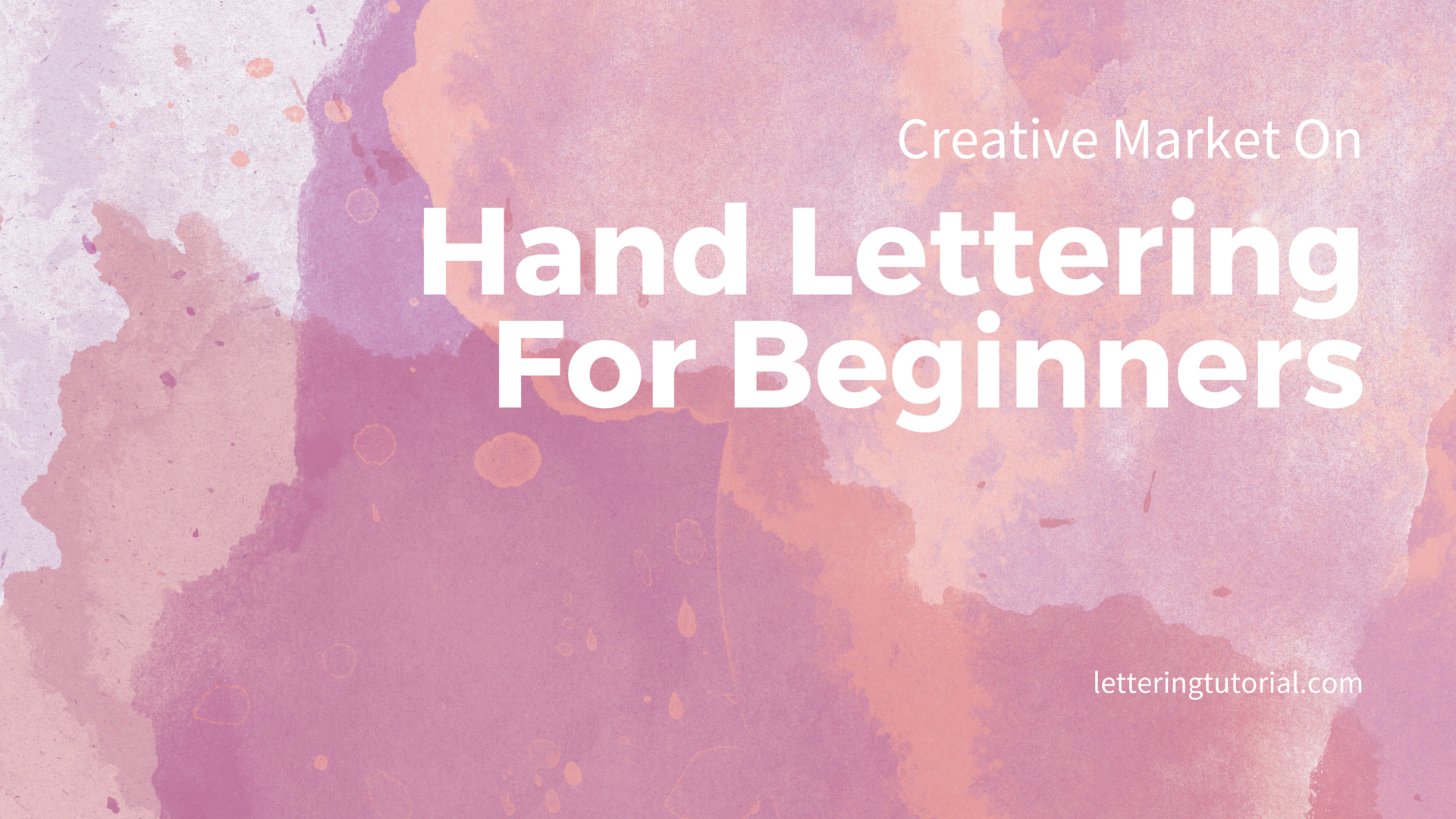 Creative Market On Hand Lettering For Beginners - Lettering Tutorial