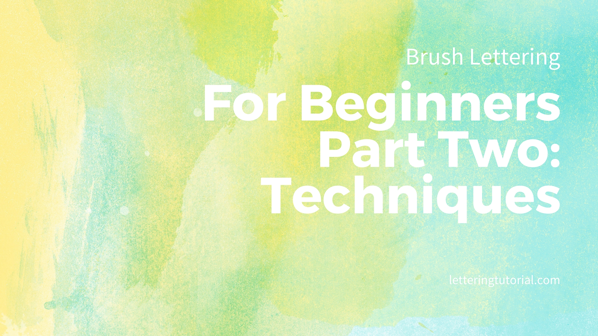 Brush Lettering For Beginners Part Two - Techniques