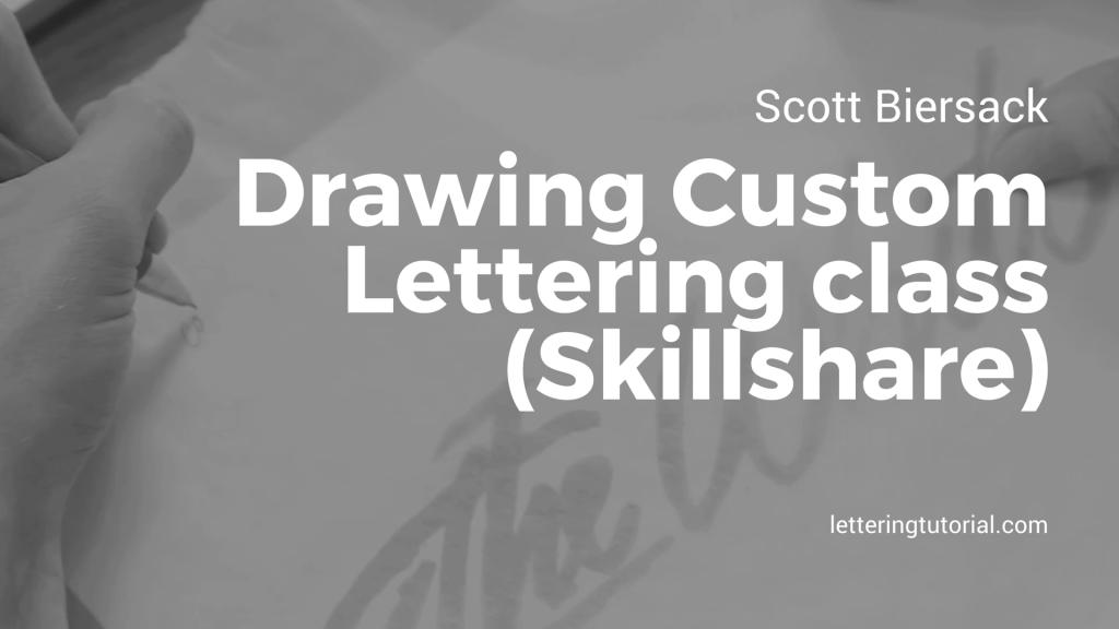 Scott Biersack Drawing Custom Lettering Class (Skillshare)