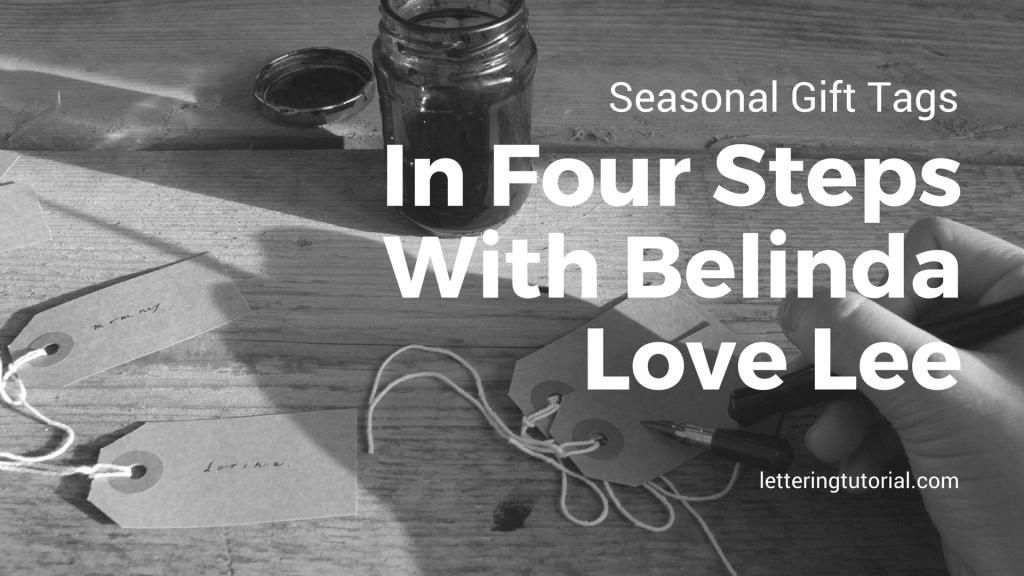 Seasonal Gift Tags In Four Steps With Belinda Love Lee - Lettering Tutorial