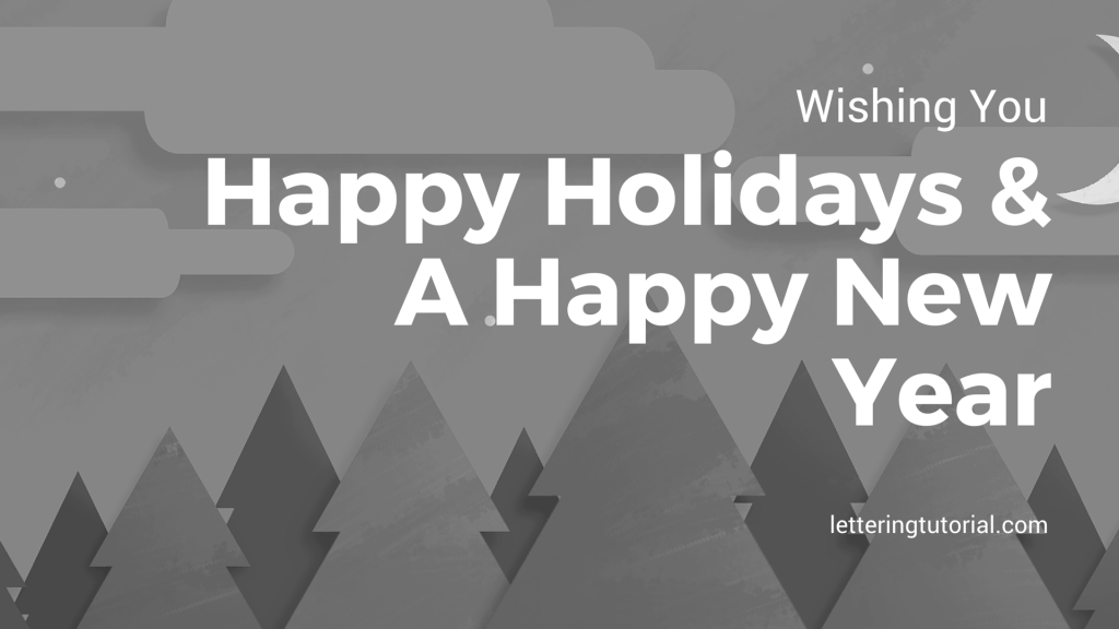Wishing You Happy Holidays & A Happy New Year - Lettering Tutorial