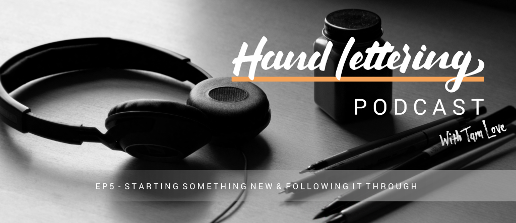 Hand Lettering Podcast EP5 - Lettering Tutorial